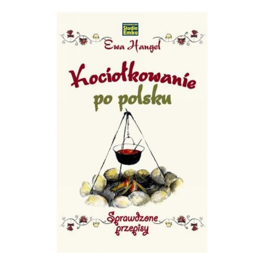 Kociołkowanie po polsku - sprawdzone przepisy, książka z autografem, Ewa Hangel